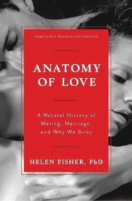 bokomslag Anatomy of love - a natural history of mating, marriage, and why we stray