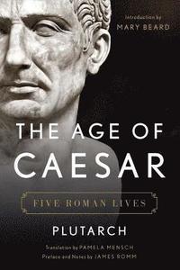 bokomslag Age of caesar - five roman lives