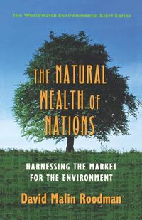bokomslag The Natural Wealth of Nations - Harnessing the Market for Environmental Protection &; Economic Strength (Paper)