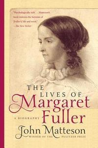 bokomslag The Lives of Margaret Fuller