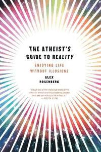 bokomslag The Atheist's Guide to Reality