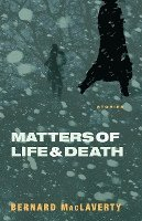 bokomslag Matters of Life and Death: Stories