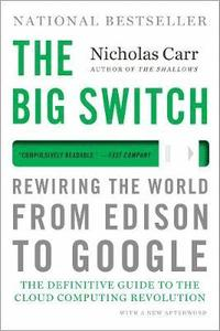 bokomslag The Big Switch: Rewiring the World, from Edison to Google