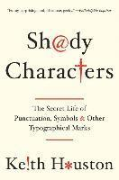 bokomslag Shady Characters - The Secret Life of Punctuation, Symbols, and Other Typographical Marks