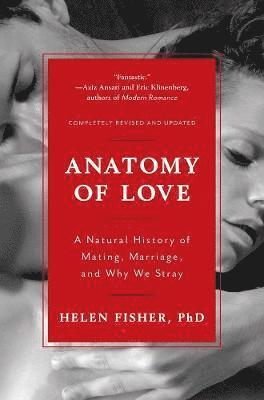 bokomslag Anatomy of love - a natural history of mating, marriage, and why we stray
