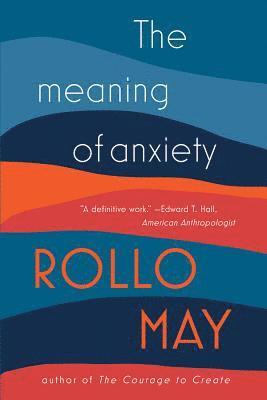 anxiety in rollo mays discovery of being Instructor's manual for rollo may on existential psychotherapy  anxiety and  therapy: do you agree or disagree with may's  the discovery of being.