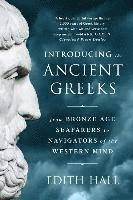 bokomslag Introducing the Ancient Greeks - From Bronze Age Seafarers to Navigators of the Western Mind