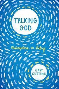 Talking god - philosophers on belief