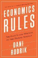 bokomslag Economics Rules: The Rights and Wrongs of the Dismal Science