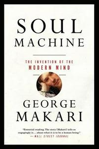 bokomslag Soul machine - the invention of the modern mind