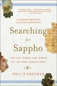 bokomslag Searching for Sappho: The Lost Songs and World of the First Woman Poet