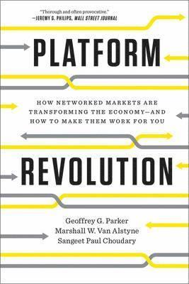 bokomslag Platform Revolution: How Networked Markets Are Transforming the Economyand How to Make Them Work for You