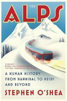 bokomslag Alps - a human history from hannibal to heidi and beyond