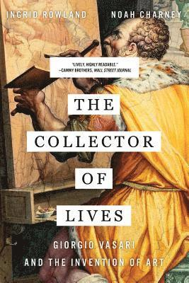 bokomslag The Collector of Lives: Giorgio Vasari and the Invention of Art