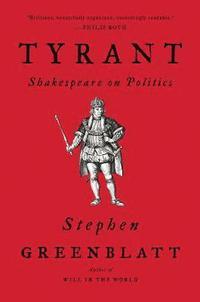 bokomslag Tyrant: Shakespeare on Politics