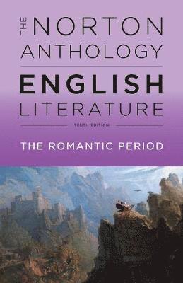 bokomslag TheNorton Anthology of English Literature: The Romantic Period