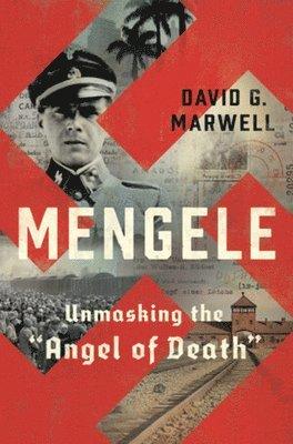 """bokomslag Mengele: Unmasking the """"Angel of Death"""""""