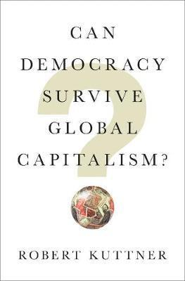 bokomslag Can Democracy Survive Global Capitalism?