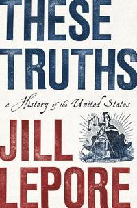 bokomslag These Truths: A History of the United States