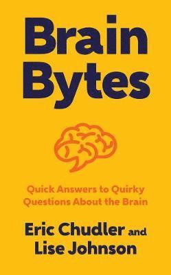 bokomslag Brain bytes - quick answers to quirky questions about the brain