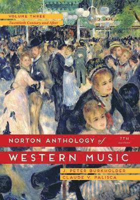 Norton Anthology of Western Music, Volume Three: The Twentieth Century and After