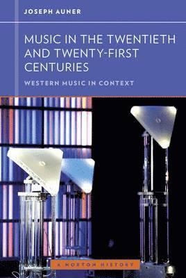 bokomslag Music in the Twentieth and Twenty-First Centuries