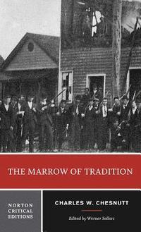 bokomslag The Marrow of Tradition