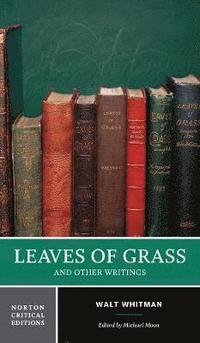bokomslag Leaves of Grass and Other Writings: Authoritative Texts, Other Poetry and Prose, Criticism