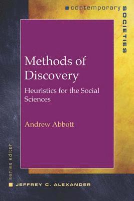 bokomslag Methods of Discovery: Heuristics for the Social Sciences (Contemporary Societies)