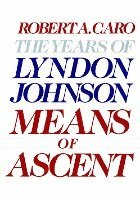 bokomslag Means of Ascent: The Years of Lyndon Johnson II