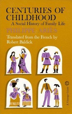bokomslag Centuries of Childhood: A Social History of Family Life