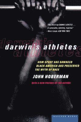 bokomslag Darwin's Athletes: How Sport Has Damaged Black America and Preserved the Myth of Race