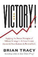 bokomslag Victory!: Applying the Proven Principles of Military Strategy to Achieve Greater Success in Your Business and Personal Life
