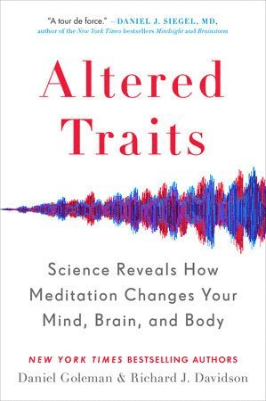 bokomslag Altered Traits: Science Reveals How Meditation Changes Your Mind, Brain, and Body