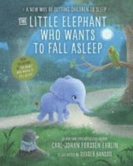 bokomslag The Little Elephant Who Wants to Fall Asleep