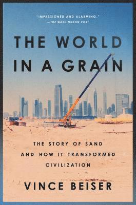 bokomslag The World in a Grain: The Story of Sand and How It Transformed Civilization
