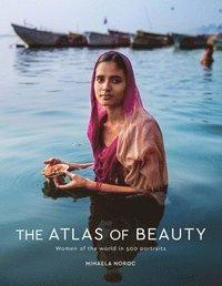 bokomslag The Atlas of Beauty: Women of the World in 500 Portraits