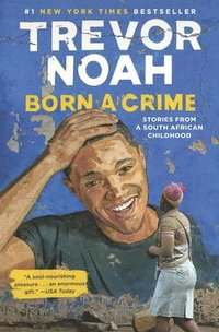 bokomslag Born a Crime: Stories from a South African Childhood