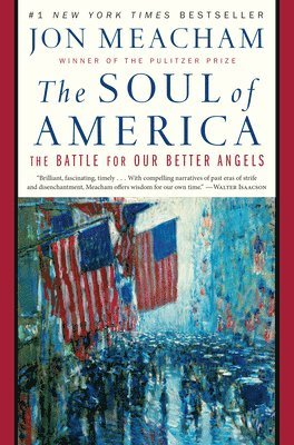 bokomslag The Soul of America: The Battle for Our Better Angels