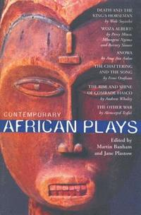 bokomslag Contemporary African Plays: Death and the King's; Anowa; Chattering and the Song; Rise and Shine of Comrade; Woza Albert!; Other War