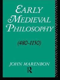 bokomslag Early Medieval Philosophy 480-1150