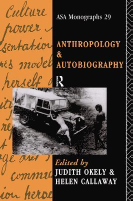 bokomslag Anthropology and Autobiography
