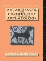 bokomslag Art, Artefacts and Chronology in Classical Archaeology