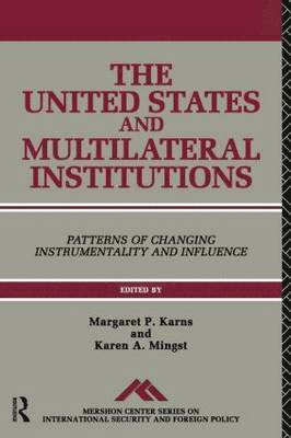 bokomslag The United States and Multilateral Institutions