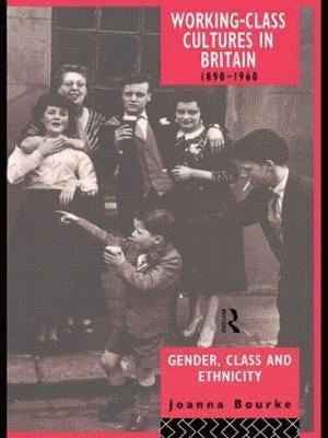 bokomslag Working Class Cultures in Britain, 1890-1960