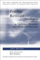 bokomslag Psychic retreats - pathological organisations in psychotic, neurotic and bo