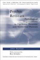 bokomslag Psychic Retreats: Pathological Organizations in Psychotic, Neurotic and Borderline Patients