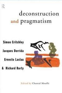 bokomslag Deconstruction and Pragmatism