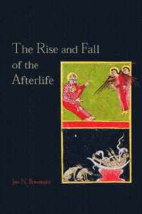 bokomslag The Rise and Fall of the Afterlife
