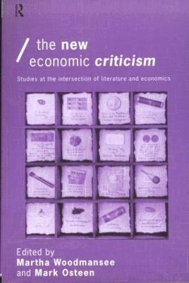 bokomslag The New Economic Criticism: Studies at the interface of literature and economics